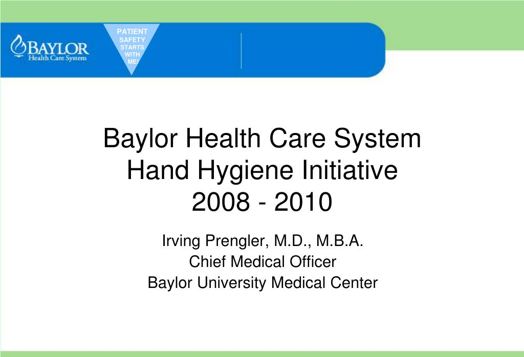 baylor health care system hand hygiene initiative 2008 2010 l.