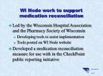 wi node work to support medication reconciliation