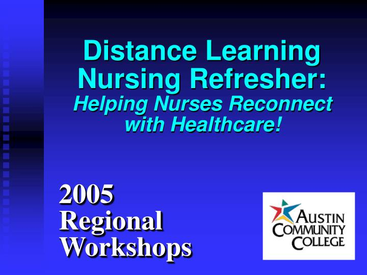 distance learning nursing refresher helping nurses reconnect with healthcare n.