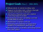 project goals year 2 2004 2005