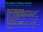 provider colleges duties includes all host duties plus the following