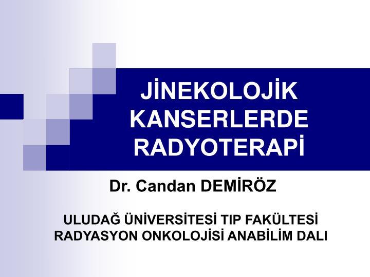 j nekoloj k kanserlerde radyoterap n.