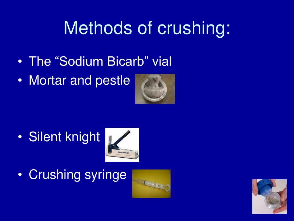 Methods of crushing: