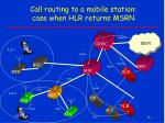 call routing to a mobile station case when hlr returns msrn