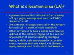 what is a location area la