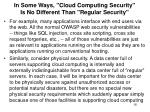 in some ways cloud computing security is no different than regular security