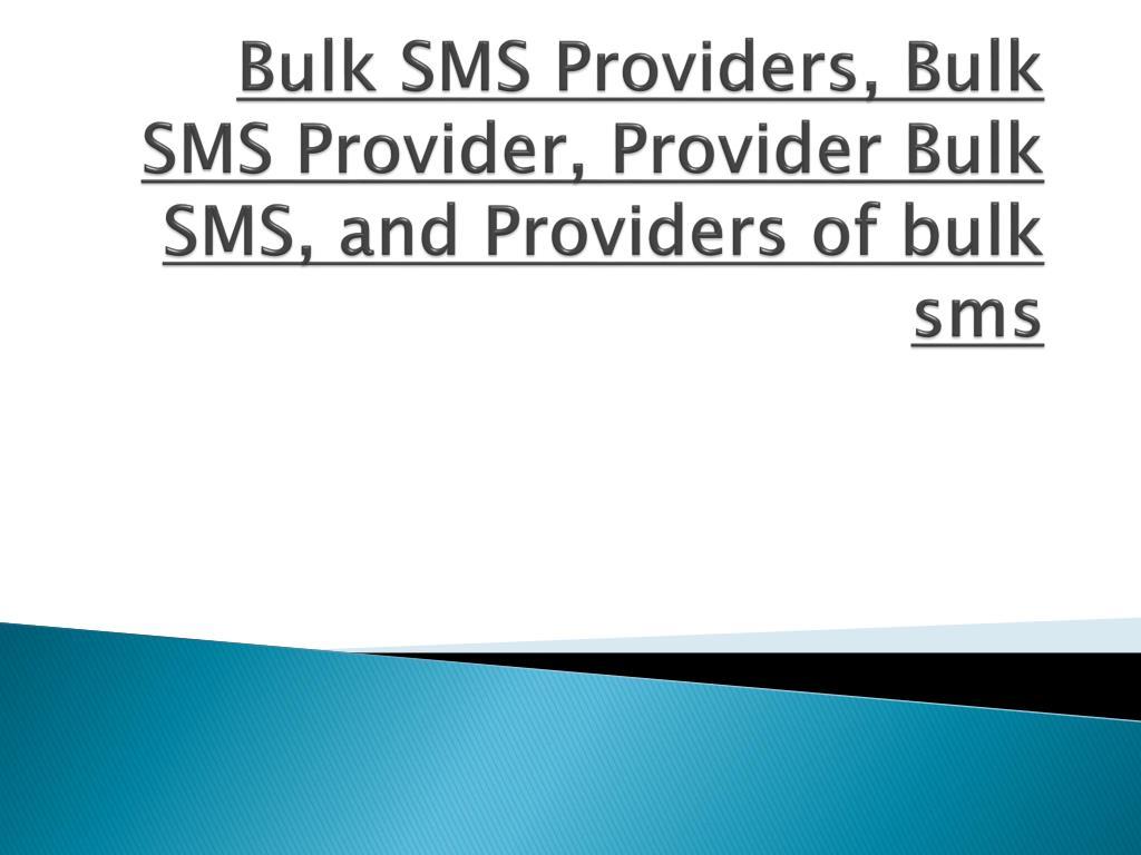 bulk sms providers bulk sms provider provider bulk sms and providers of bulk sms l.