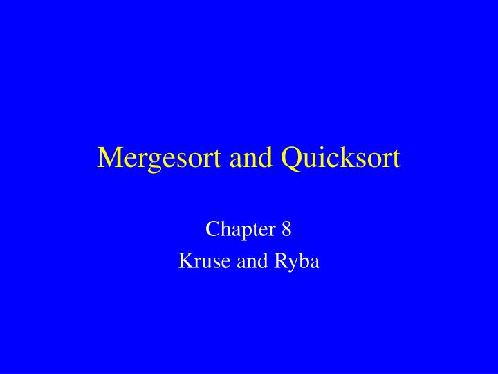 mergesort and quicksort n.