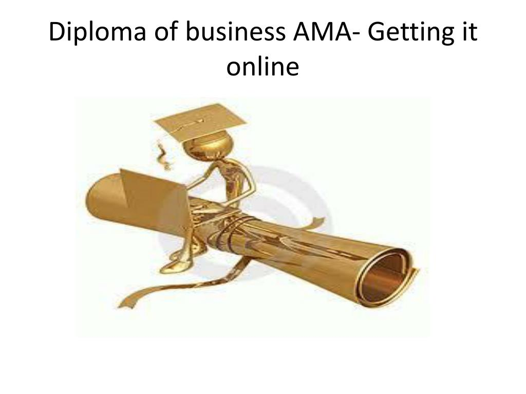 diploma of business ama getting it online l.