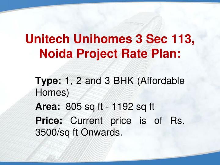 Unitech unihomes 3 sec 113 noida project rate plan