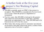 a further look at the five year project s net working capital