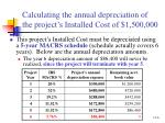 calculating the annual depreciation of the project s installed cost of 1 500 000