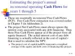 estimating the project s annual incremental operating cash flows for years 1 through 5