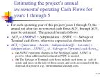 estimating the project s annual incremental operating cash flows for years 1 through 511