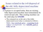 issues related to the t 0 disposal of the old fully depreciated machine