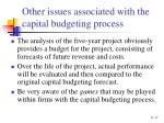 other issues associated with the capital budgeting process
