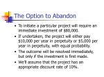 the option to abandon