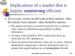 implications of a market that is largely semistrong efficient