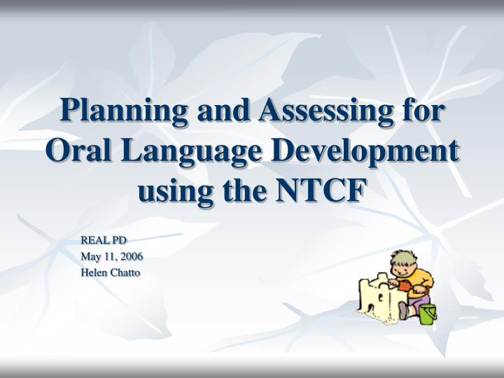 planning and assessing for oral language development using the ntcf n.
