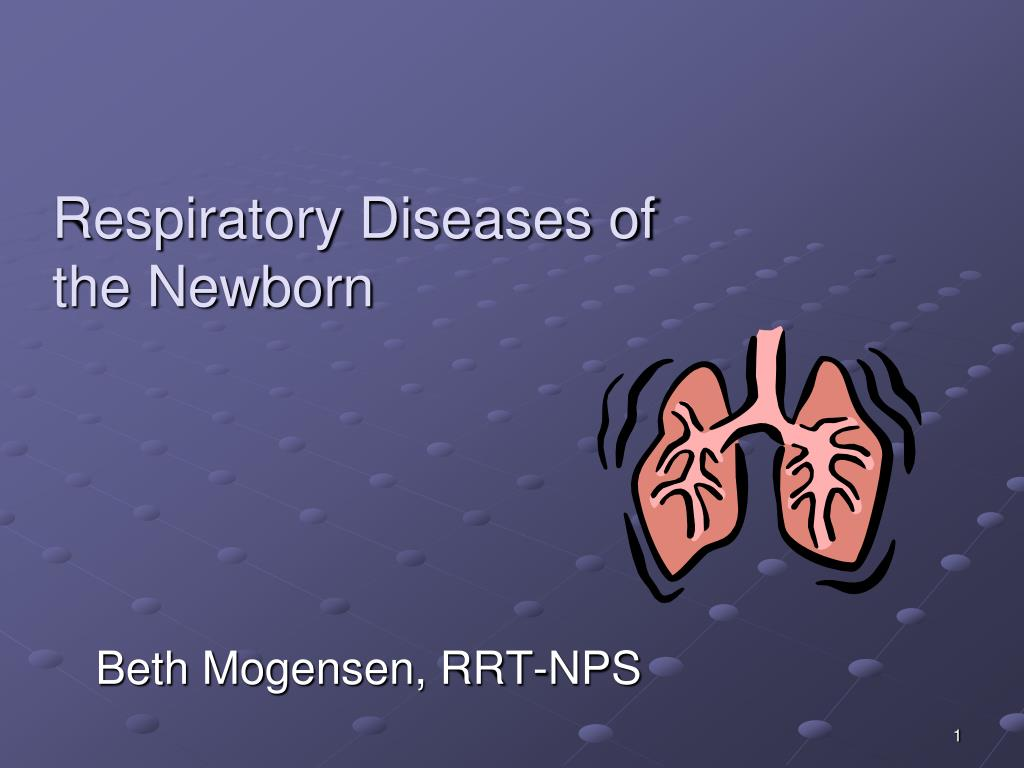 respiratory diseases of the newborn l.