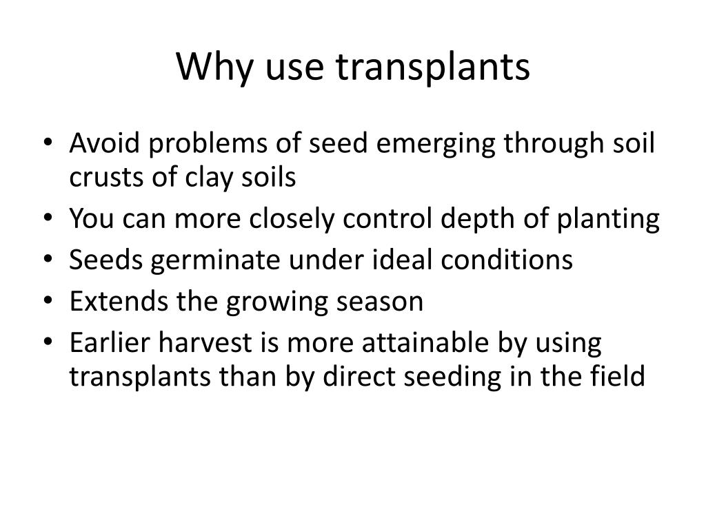 Why use transplants