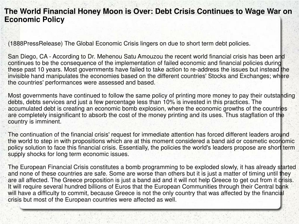 The World Financial Honey Moon is Over: Debt Crisis Continues to Wage War on Economic Policy