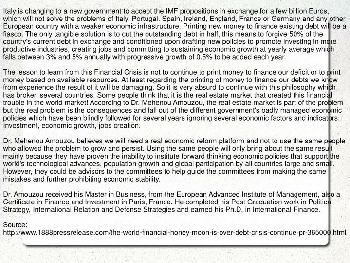 Italy is changing to a new government to accept the IMF propositions in exchange for a few billion E...