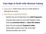fast high d olap with minimal cubing