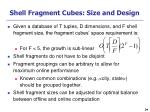 shell fragment cubes size and design