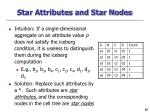 star attributes and star nodes