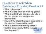 questions to ask when debriefing providing feedback