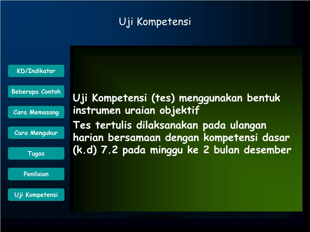 Uji Kompetensi (tes) menggunakan bentuk instrumen uraian objektif