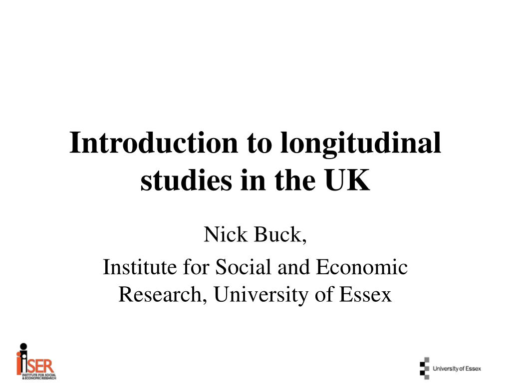 introduction to longitudinal studies in the uk l.