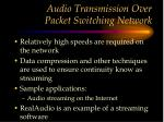 audio transmission over packet switching network