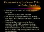 transmission of audio and video in packet switching
