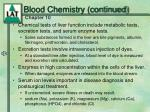 blood chemistry continued