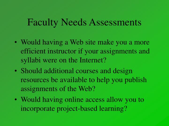 Faculty needs assessments