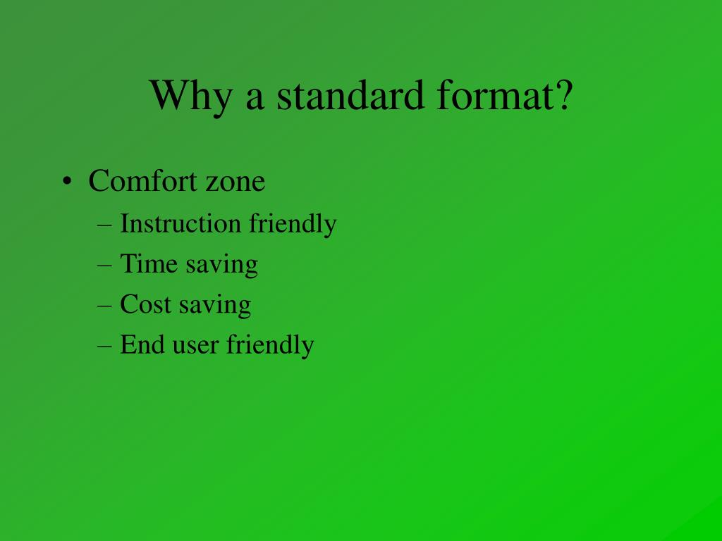 Why a standard format?
