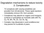 degradation mechanisms to reduce toxicity 2 complexation