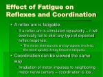 effect of fatigue on reflexes and coordination