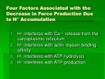 four factors associated with the decrease in force production due to h accumulation