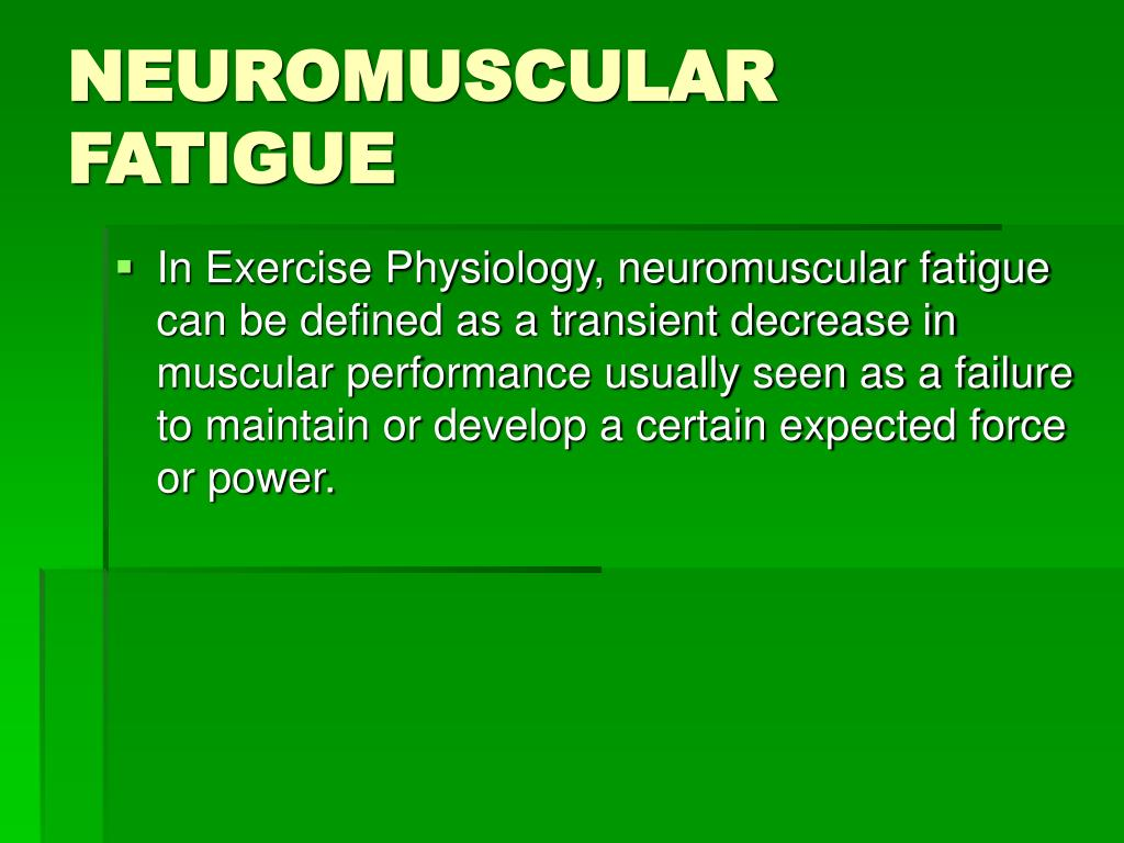neuromuscular fatigue l.