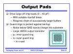 output pads