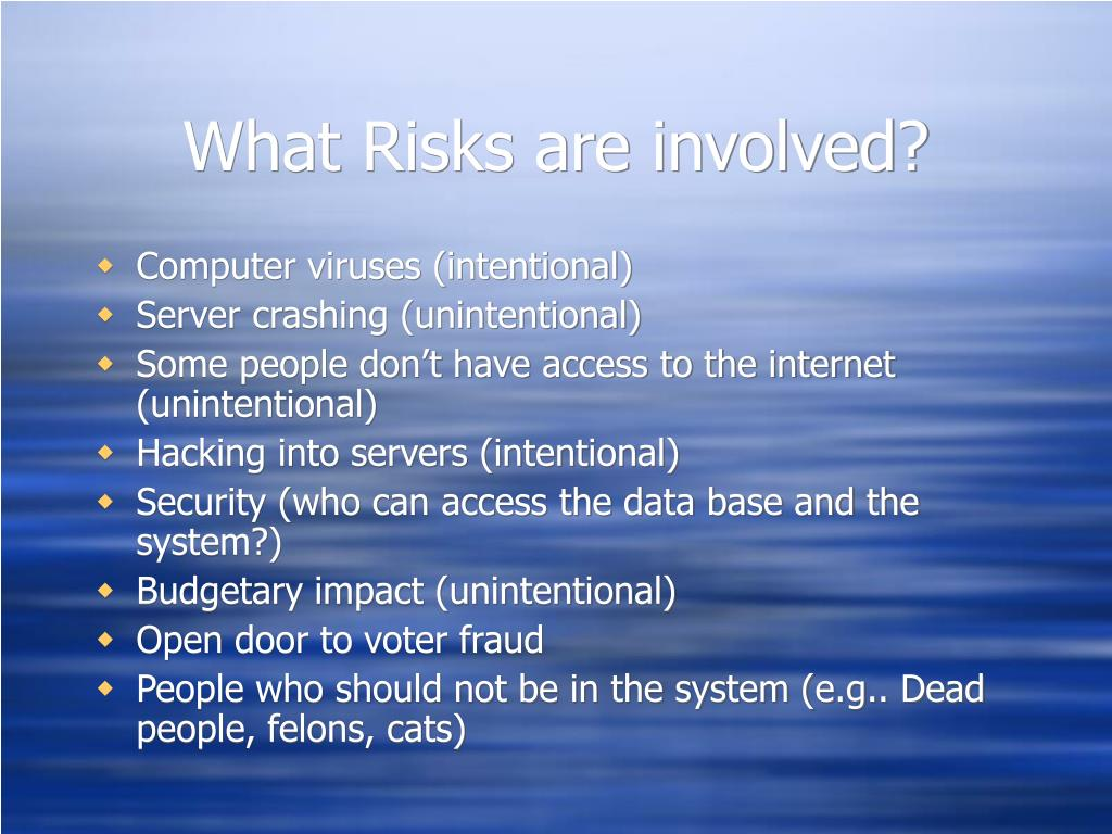 What Risks are involved?