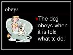 obeys
