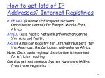 how to get lots of ip addresses internet registries