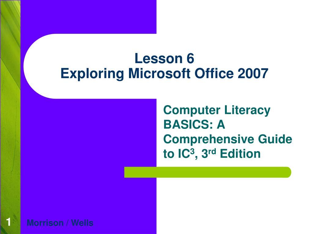 lesson 6 exploring microsoft office 2007 l.