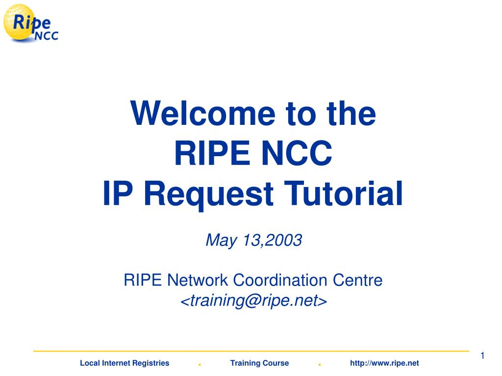 welcome to the ripe ncc ip request tutorial l.
