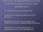 m todo de baja resoluci n por resonancia nuclear magn tica