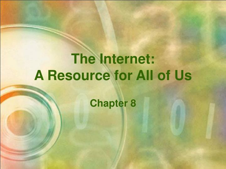 The internet a resource for all of us